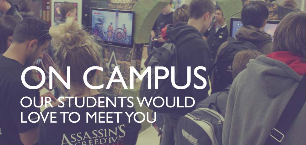 On campus - our students would love to meet you.